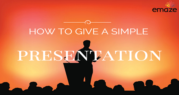 how to give simple presentation